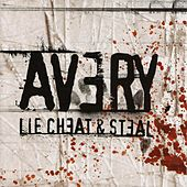 Lie Cheat & Steal by Avery