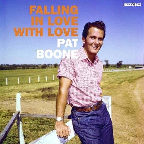 Falling in Love With Love by Pat Boone