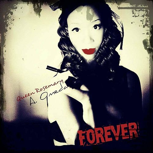 Forever by Queen Rosemary A. Omeda