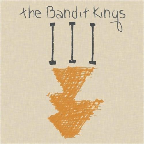 III by The Bandit Kings