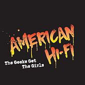 The Geeks Get The Girls by American Hi-Fi