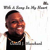 With A Song In My Heart by Gerald Blanchard