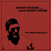 Over There ... and Over Here by The Red Rippers