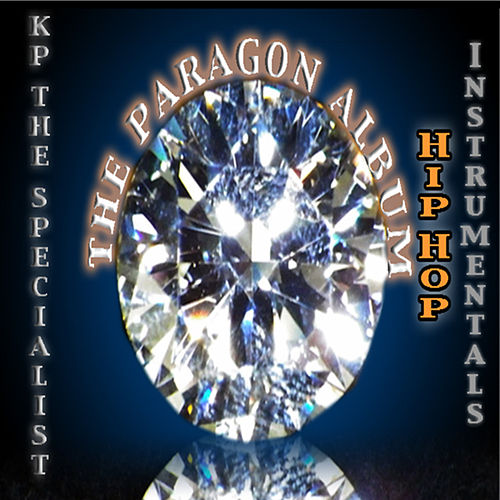 The Paragon Album - Hip Hop Instrumentals by Kp the Specialist
