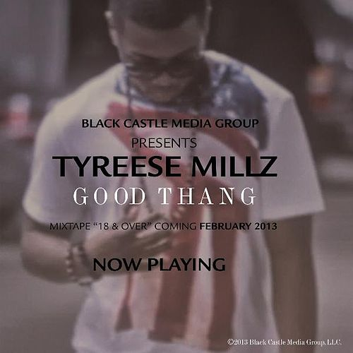 Good Thang by Tyreese Millz
