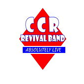 Absoluety Live (The White Edition) by CCR Revival Band