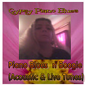 Piano Blues 'n' Boogie (Acoustic & Live Tunes) by Gypsy Piano Blues