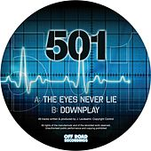 The Eyes Never Lie / Downplay by 501