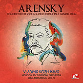 Arensky: Concerto for Violin & Orchestra in A Minor, Op. 54 (Digitally Remastered) by Moscow RTV Symphony Orchestra