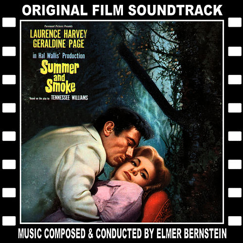 Summer and Smoke (Original Film Soundtrack) by Elmer Bernstein
