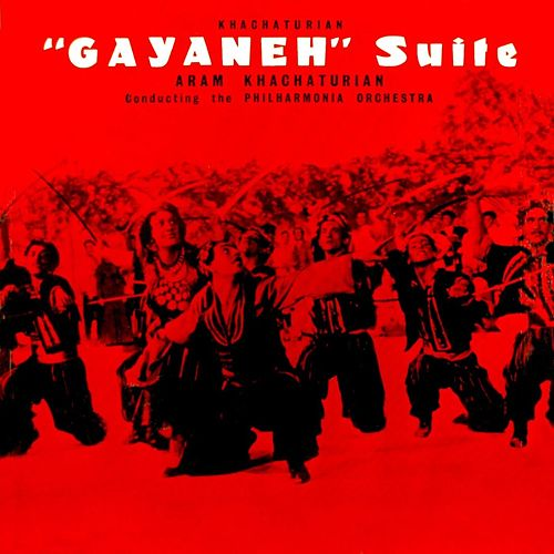 Gayaneh Orchestral Suite by ARAM KHACHATURIAN