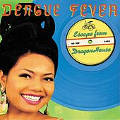 Escape From Dragon House (Deluxe Version) by Dengue Fever