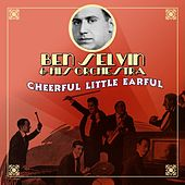 Cheerful Little Earful by Ben Selvin & His Orchestra