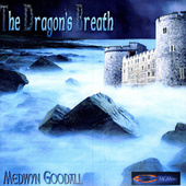 The Dragon's Breath by Medwyn Goodall