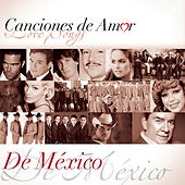 Canciones De Amor... De México by Various Artists