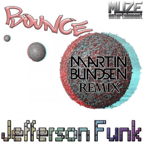 Bounce (Martin Bundsen Fat Cap Remix) by Jefferson Funk