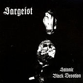 Satanic Black Devotion by Sargeist