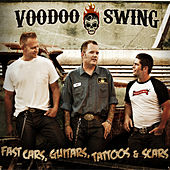 Fast Cars, Guitars, Tattoos and Scars by Voodoo Swing