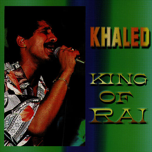 King of Rai by Khaled (Rai)