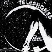 Telephones by Danny Darrow