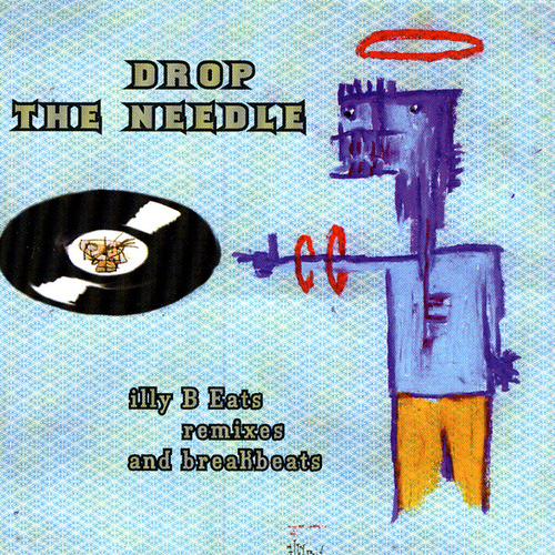 Drop The Needle: illy B Eats Volume 1 by Various Artists