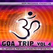 Goa Trip v.4 by Dr.Spook & Random (Best of Goa Trance, Acid Techno, Pschedelic Trance) by Various Artists