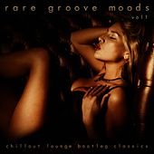 Rare Groove Moods - Chillout Lounge Bootleg Classics (Vol.1) by Various Artists