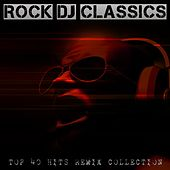 Rock DJ Classics - Top 40 Hits Remix Collection by Various Artists