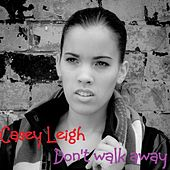 Don't Walk Away by Casey Leigh