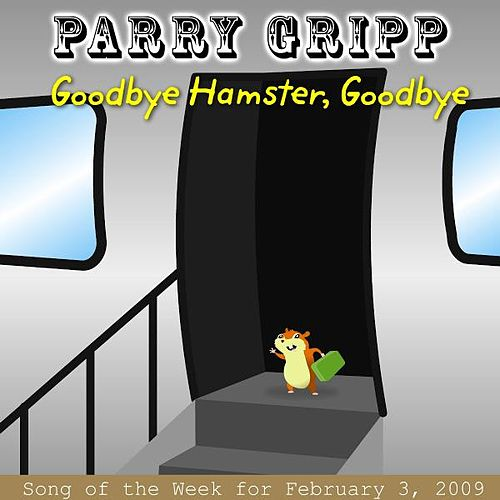Goodbye Hamster, Goodbye by Parry Gripp