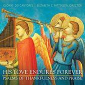 His Love Endures Forever - Psalms of Thankfulness and Praise by Elizabeth C. Patterson