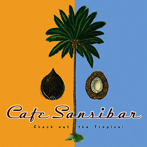 Café Sansibar (Check Out the Tropics!) by Various Artists