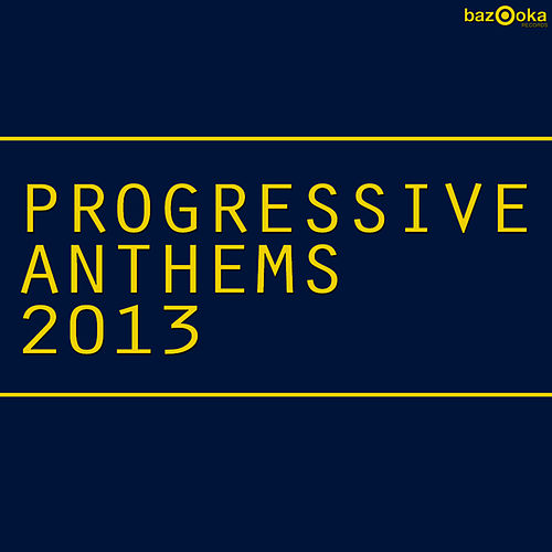 Progressive Anthems 2013 by Various Artists
