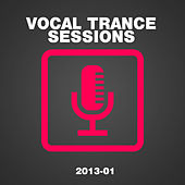 Vocal Trance Sessions 2013-01 by Various Artists