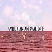 Ambivalence by Amber Oak