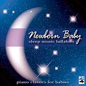 Newborn Baby: Sleep Music Lullabies by Newborn Baby Sleep Ensemble