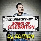 Sound Of Celebration (DJ Edition) by Pulsedriver