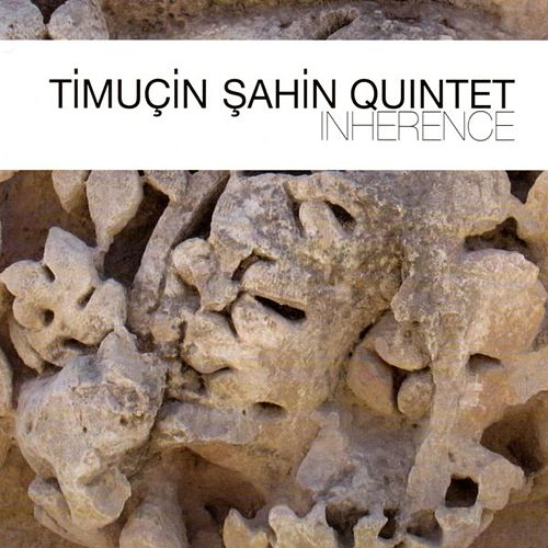 Inherence by Timucin Sahin Quintet