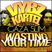 Wasting Your Time (feat. Gaza Slim) - Single by VYBZ Kartel