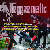 Reggaematic Music - Wall St Riddim by Various Artists