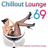 Chillout Lounge 69 (Ultimate Masterpiece Collection of the Best  Ibiza  Cafe Chill Out Relax Music for Body and Soul) by Various Artists