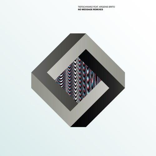 No Message Remixes EP by Tiefschwarz (1)