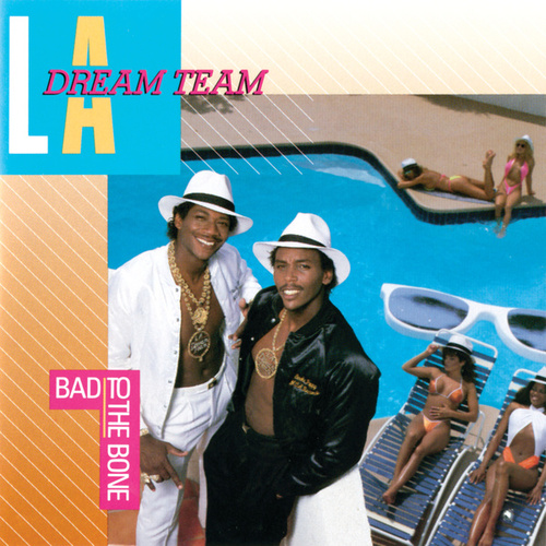 Bad To The Bone by L.A. Dream Team