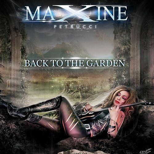 Back to the Garden by Maxine Petrucci