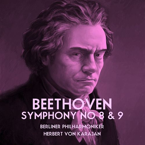 Beethoven Symphony No 8 & 9 by Berliner Philharmoniker
