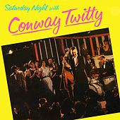 Saturday Night With Conway Twitty by Conway Twitty