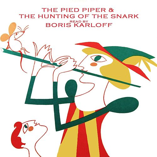 The Hunting Of The Snark/The Pied Piper by Boris Karloff