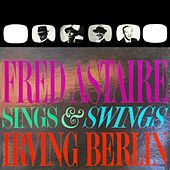 Sings & Swings Irving Berlin by Fred Astaire