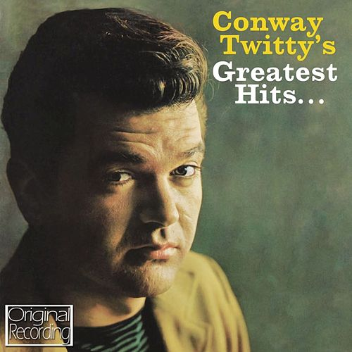 Conway Twitty's Greatest Hits by Conway Twitty