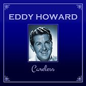 Careless by Eddy Howard